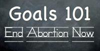 End Abortion Goals