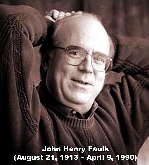 John Henry Faulk (August 21, 1913 - April 9, 1990)