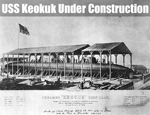 The USS Keokuk Under Construction In 1862